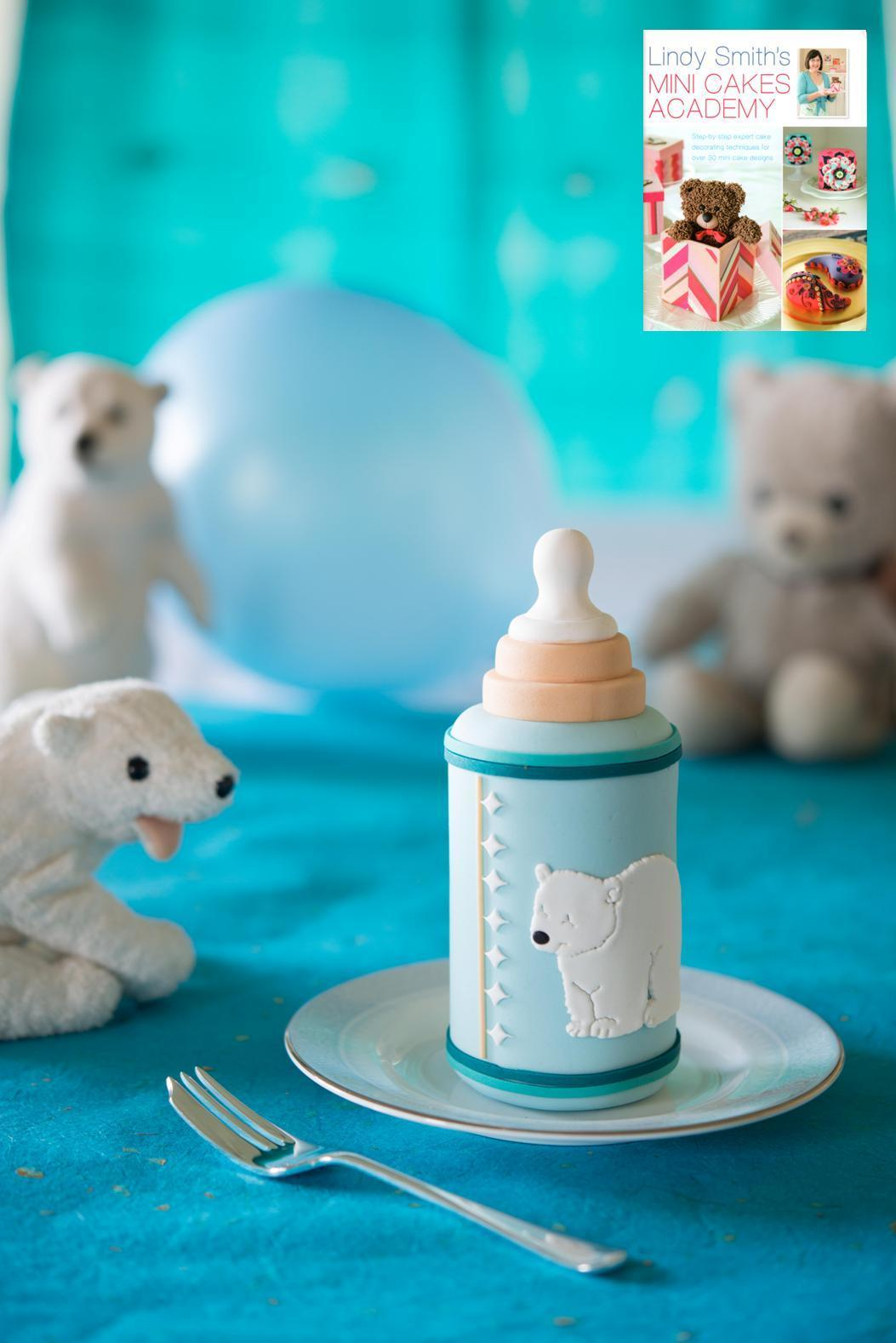 'Bottled with love' mini baby bottle cake from Lindy Smith's mini cakes academy book
