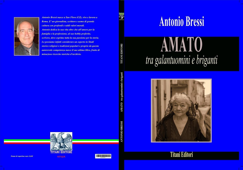 AMATO  tra Galantuomini e Briganti - Autore: Antonio Bressi