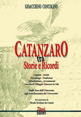 CATANZARO TRA STORIE E RICORDI - Gioacchino Concolino