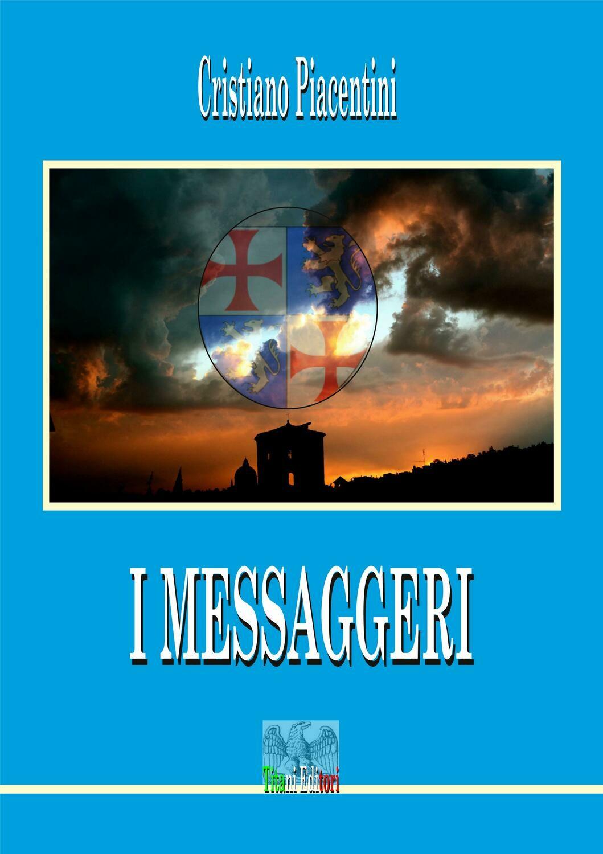 I MESSAGGERI - Cristiano Piacentini