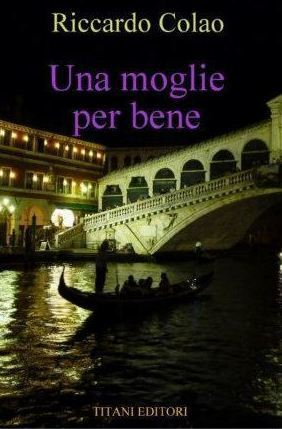 UNA MOGLIE PER BENE  - Riccardo Colao