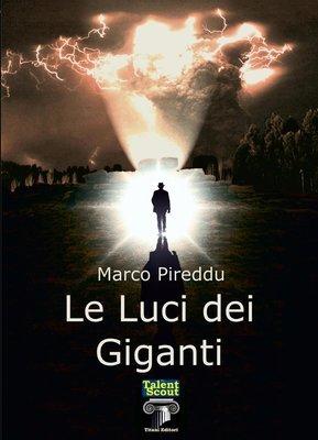 LE LUCI DEI GIGANTI - MARCO PIREDDU