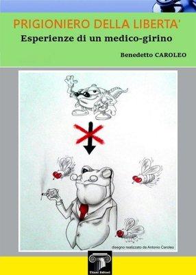 PRIGIONIERO DELLA LIBERTA' - Benedetto Caroleo
