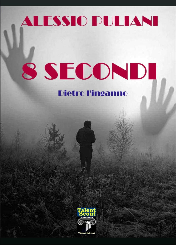 8 SECONDI - Alessio Puliani