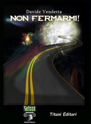 NON FERMARMI!