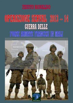 OPERAZIONE SERVAL 2013-14 - GUERRA DELLE FORZE ARMATE FRANCESI IN MALI