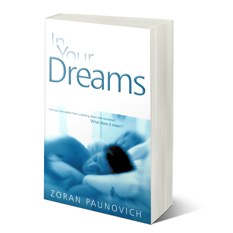 In Your Dreams : have you ever woken from a startling dream and wondered, what does it mean?
