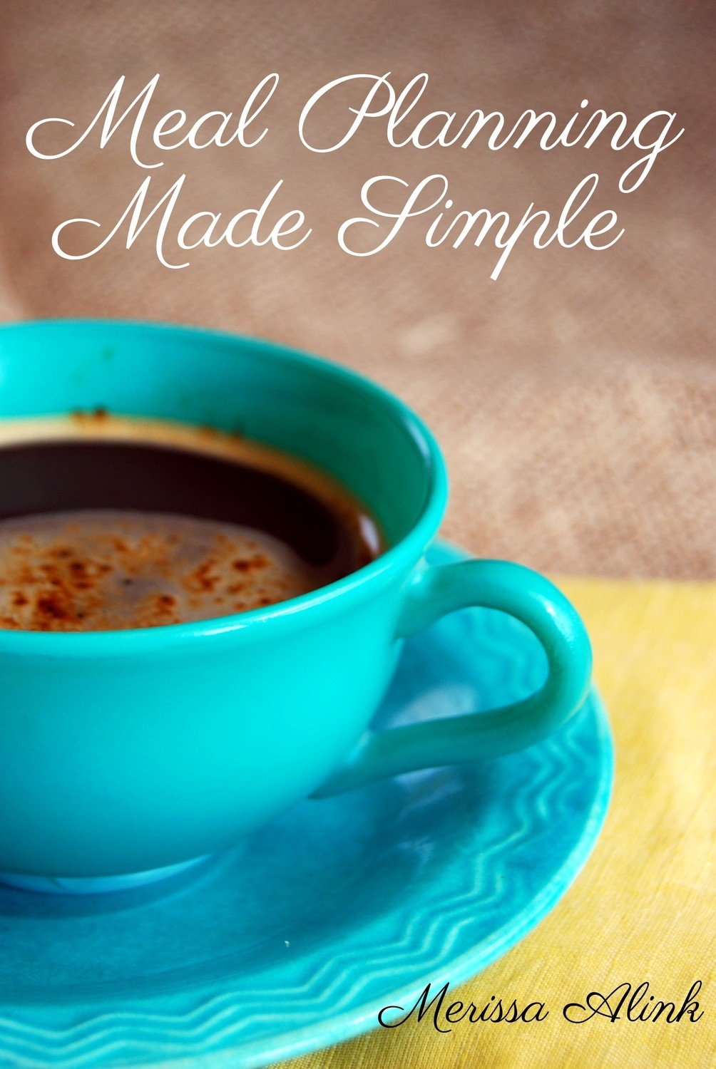Meal Planning Made Simple (Instant Download Ebook)
