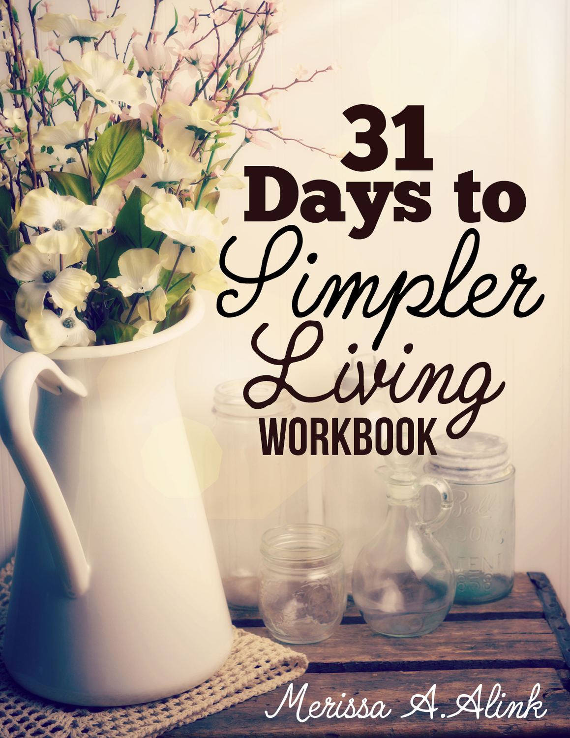 31 Days to Simpler Living eWorkbook (Instant Download Workbook)