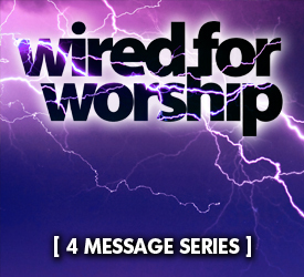 Wired for Worship (Series) 10900