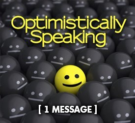 Optimistically Speaking