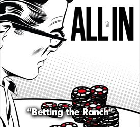 Betting the Ranch