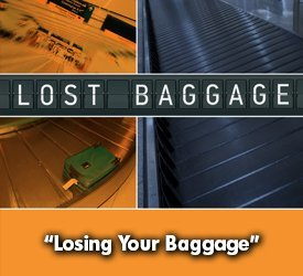 Losing Your Baggage