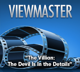 The Villain: The Devil Is In the Details 13204