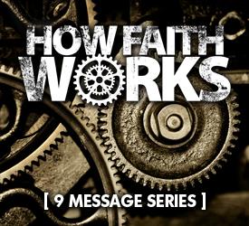 How Faith Works (Series) 13700