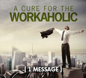 A Cure for the Workaholic 14800