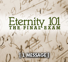 Eternity 101: The Final Exam 15000