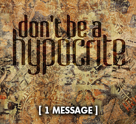Don't Be a Hypocrite 16200