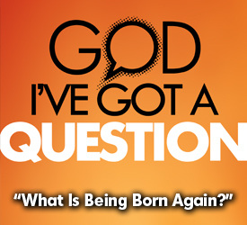 What Is Being Born Again? 22501