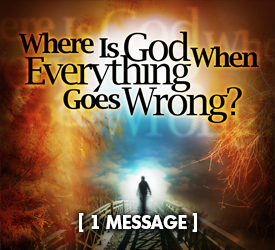 Where Is God When Everything Goes Wrong? 24300