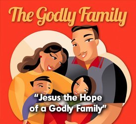 Jesus: The Hope of a Godly Family