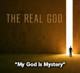 My God Is Mystery