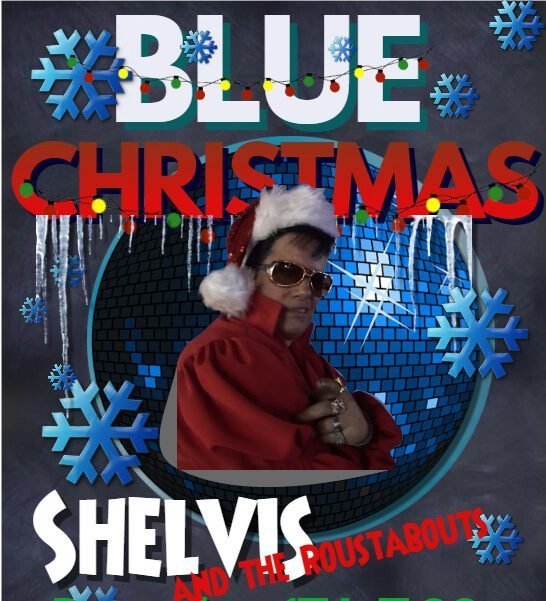 Shelvis & The Roustabout's Blue Christmas – Dec 16 2018 – 7:00pm 01327