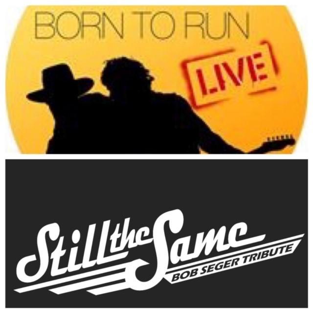 "Born To Run ""The Springsteen Experience"" & Still The Same ""A Bob Seger Tribute"" – Feb 23 2019 – 7:30pm 01359"