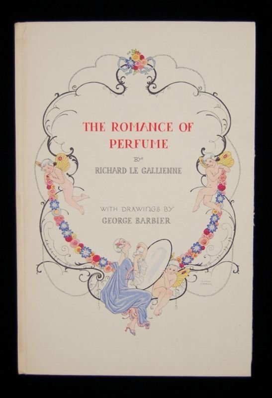 The Romance of Perfume - George Barbier Illustrations - 1st Ed 1928 Book - Richard Hudnut Perfumeur - Art Deco Plates - Richard Le Gallienne