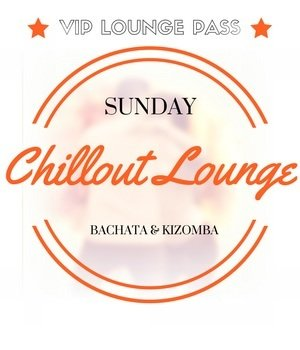 Chillout Lounge FULL Pass (19th May)