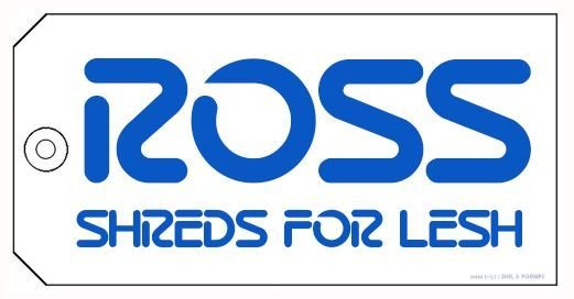 "Ross Shreds For Lesh  |  4"" x 2"" sticker"