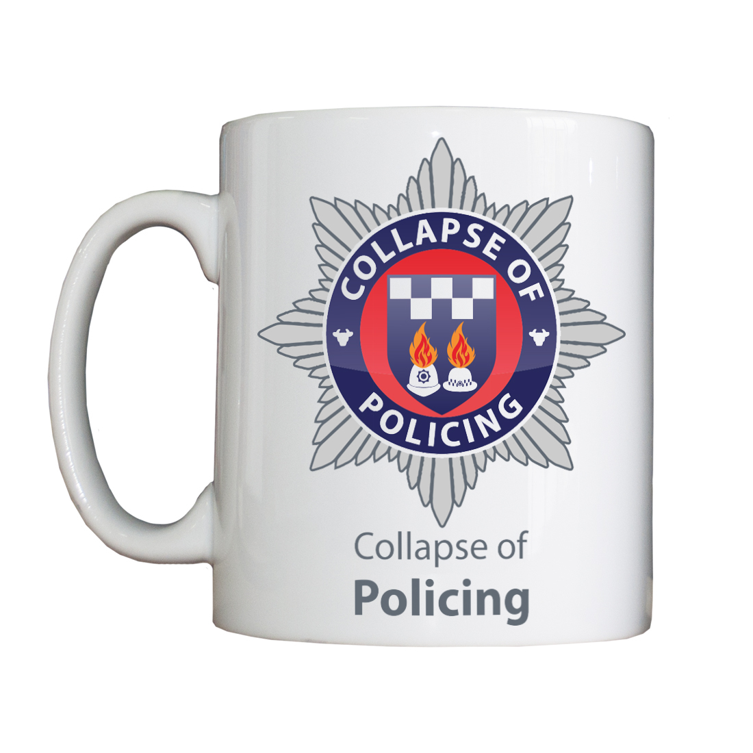 "Personalised ""Collapse of Policing"" Drinking Vessel CollapseOfPolicingVessel"