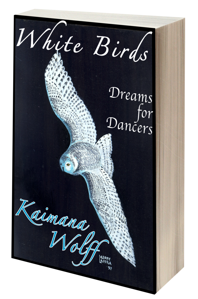 White Birds: Dreams for Dancers (The Widening Gyre, #0)
