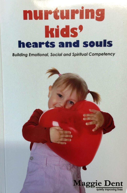 Nurturing Kids' Hearts & Souls - Maggie Dent 9780975845608