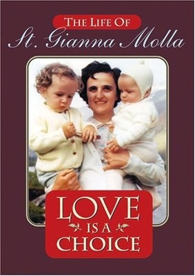 Love is a Choice: Life of St. Gianna Molla
