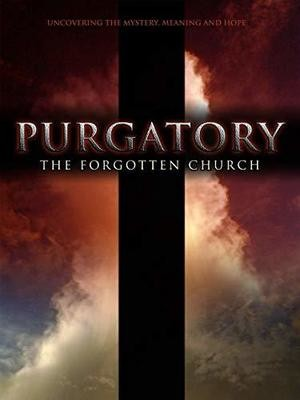 PURGATORY: THE FORGOTTEN CHURCH DVD
