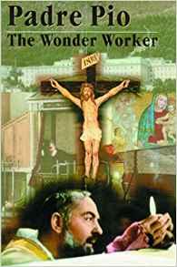 Padre Pio: The Wonder Worker