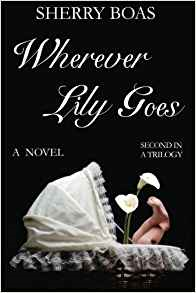 Wherever Lily Goes: The Second in a Trilogy (The Lily Series)
