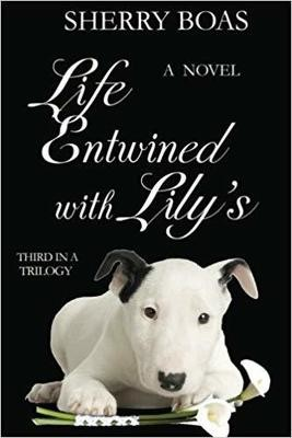 Life Entwined with Lily's: The Third in a Trilogy (The Lily Series)