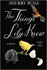 The Things Lily Knew: The Fourth in a Series (The Lily Series) (Volume 4)