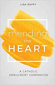 Mending the Heart: A Catholic Annulment Companion