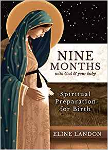 Nine Months With God and Your Baby: Spiritual Preparation for Birth
