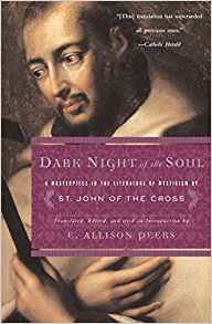 Dark Night of the Soul: A Classic in the Literature of Mysticism