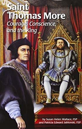 Saint Thomas More (Ess): Courage, Conscience, and the King (Encounter the Saints (Paperback))