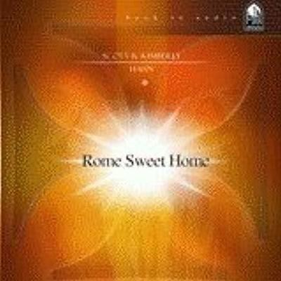 ROME SWEET HOME, CD AUDIO SCOTT HAHN audio book