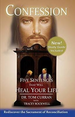 Confession: Five Sentences That Will Heal Your Life  by Dr. Tom Curran, 7 CDs