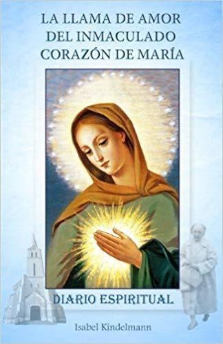 La Llama de Amor del Inmaculado Corazón de María: Diario Espiritual (Spanish Edition) (Spanish) Paperback
