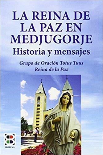 La reina de la paz en Medjugorje: Historia y mensajes (Spanish)  by Grupo de Oración Totus Tuus Reina de la Paz