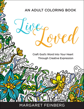 Live Loved: An Adult Colored Book, Craft God's Word Into Your Heart Through Creative Expression