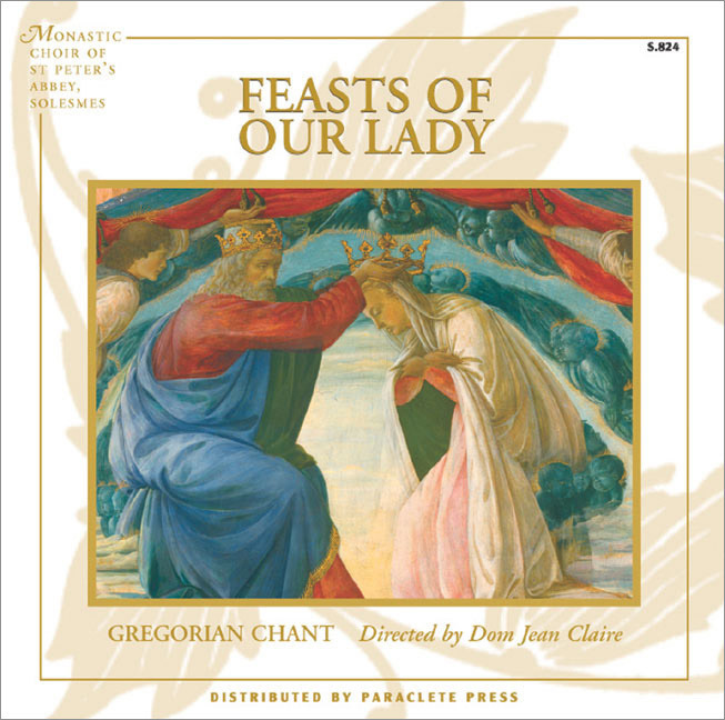 Feasts of Our Lady - Gregorian Chant by Monastic Choir of St. Peter's Abbey, Solesmes (Format: Music CD)